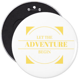 Let the Adventure Begin Inspirational Button