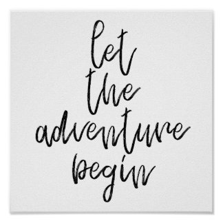 Let the adventure begin - Inspirational Words Poster