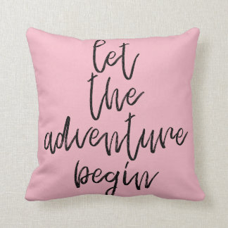 Let the adventure begin - Inspirational Words Throw Pillow