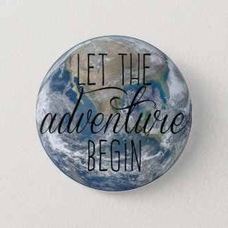 Let the adventure begin Mug, Quote 2 Inch Round Button