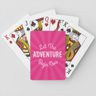 Let The Adventure Begin Now on Pink Starburst Poker Deck