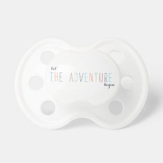 Let the Adventure Begin Pacifier