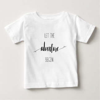 Let the Adventure Begin Quote Baby T-Shirt