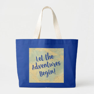 Let the Adventures Begin! retirement or travel Large Tote Bag