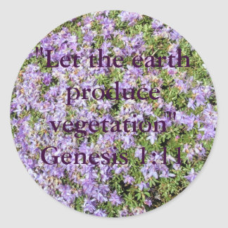 """""""Let the earth produce vegetation""""  Genesis 1:11 Round Sticker"""