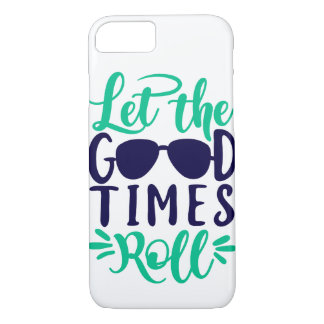 """Let The Good Times Role"" iPhone 7 Case"