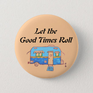 Let the Good Times Roll 2 Inch Round Button
