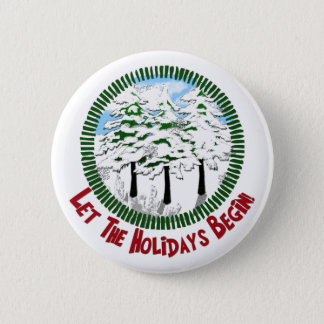 let the holidays begin 2 inch round button