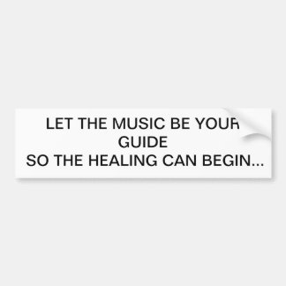 Let the music be your guide bumper sticker