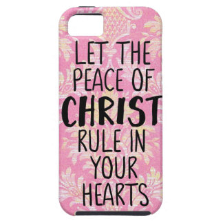 Let The Peace Of Christ Rule In Your Hearts iPhone 5 Case