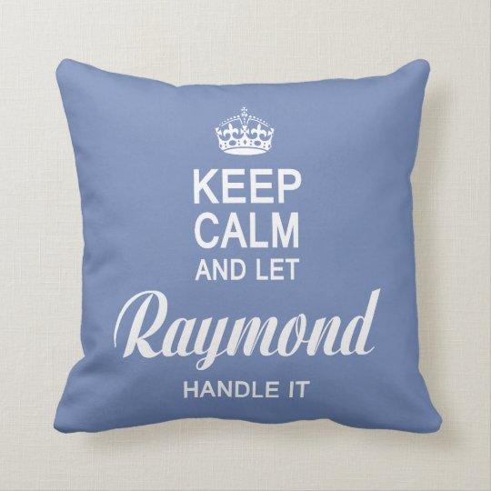 Let the Raymond handle it! Throw Pillow