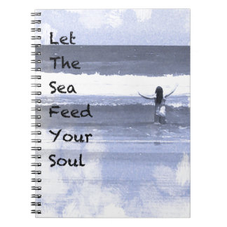 Let The Sea Feed Your Soul Notebook