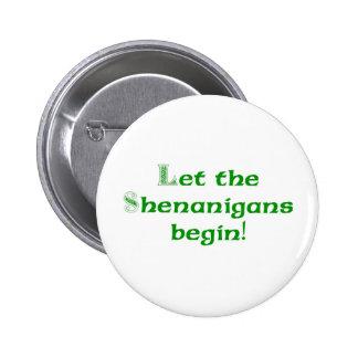 Let the Shenanigans  Begin 2 Inch Round Button