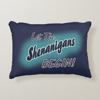 Let The Shenanigans Begin! Decorative Pillow