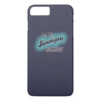 Let The Shenanigans Begin_ iPhone 8 Plus/7 Plus Case