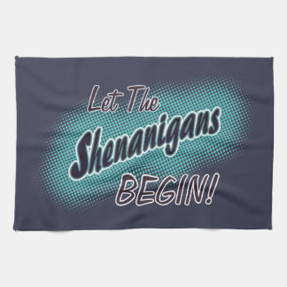 Let The Shenanigans Begin_ Kitchen Towel