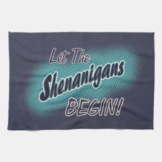Let The Shenanigans Begin_ Kitchen Towel