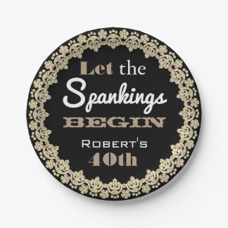 """Let the Spankings Begin"" Birthday Party 7 Inch Paper Plate"
