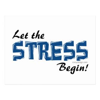 Let The Stress Begin Postcard