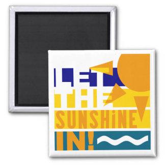 Let The Sunshine In magnet
