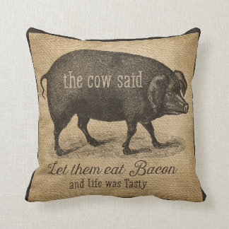 Let them eat Bacon The cow Said Throw Pillow