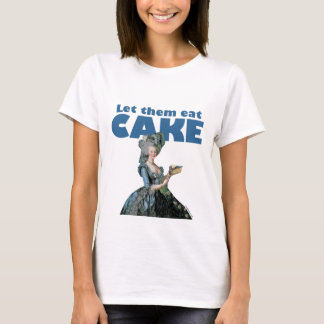 Let Them Eat Cake (light shirt) T-Shirt