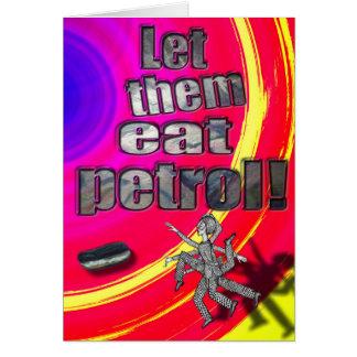 Let them eat petrol! card