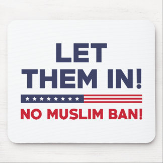 Let Them In! Mouse Pad