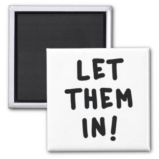 Let Them In! Square Magnet