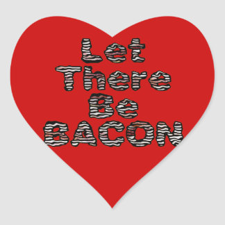 Let There Be BACON! Heart Sticker