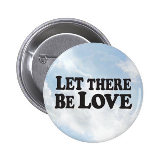 Let There Be Love Clouds - Round Button