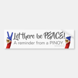 Let there be Peace - A reminder from a Pinoy Bumper Sticker