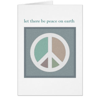 Let there be peace on earth...CARD Card