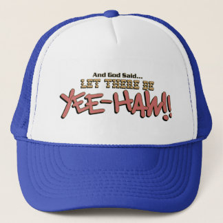 Let There Be YEE-HAW!! Cap (optional colors)