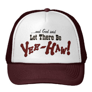 Let There Be YeeHaw! Trucker Hat
