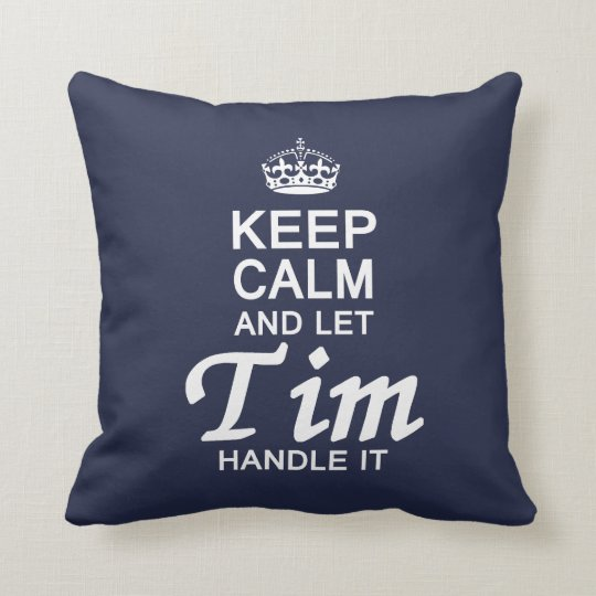 Let Tim Handle It ! Throw Pillow