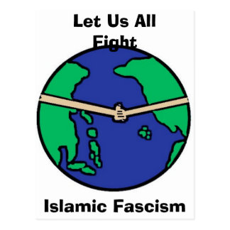Let Us All , Fight , Islamic Fascism Postcard