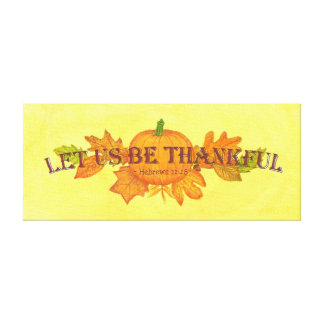 Let Us Be Thankful Wrapped Canvas Print