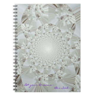 Let Your Dreams ~ Be a Seed... Spiral Notebooks
