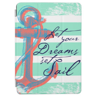 Let Your Dreams Set Sail iPad Air Cover