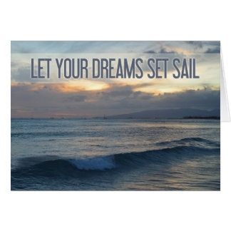'Let Your Dreams Set Sail' Ocean Sunset Card
