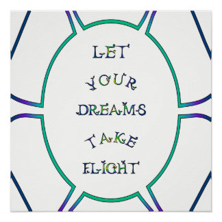 Let Your Dreams Take Flight Blue Green & Yellow Perfect Poster
