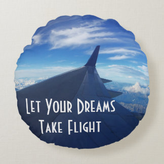 Let Your Dreams Take Flight! Round Pillow
