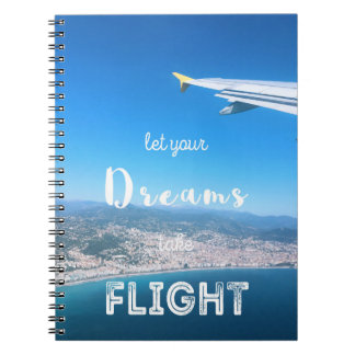Let Your Dreams Take Flight Spiral Notebook