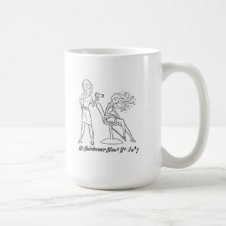 Let your favorite stylist know how you feel! classic white coffee mug