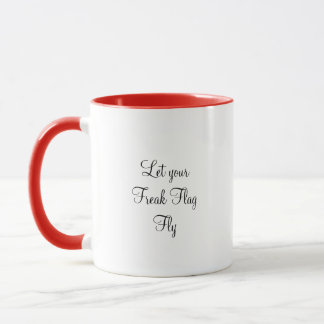 Let your Freak Flag Fly Coffee Mug