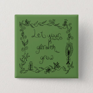 Let Your Garden Grow 2 Inch Square Button