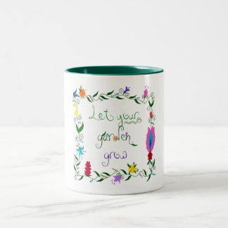 Let Your Garden Grow Colored Two-Tone Coffee Mug