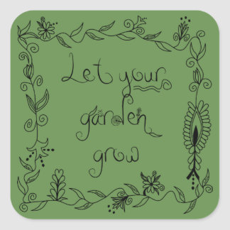 Let Your Garden Grow Square Sticker