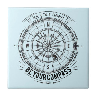 Let Your Heart Be Your Compass Tile